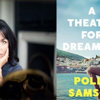 Why you should read Polly Samson's book on Hydra, A Theatre for Dreamers